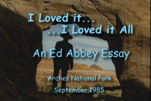 edward abbey essay Desert solitaire by edward abbey - chapter 5 polemic: industrial tourism and the national parks summary and analysis.